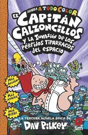 3.CAPITAN CALZONCILLOS Y PERFIDOS TIPARRACOS DEL E