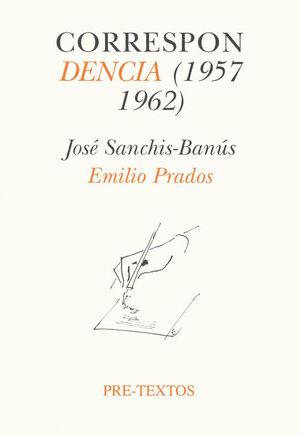 CORRESPONDENCIA EMILIO PRADOS, JOSÉ SANCHIS-BANÚS (1957-1962)